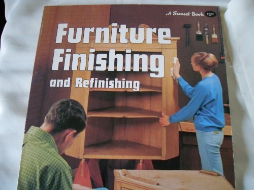 Furniture finishing and refinishing, (A Sunset book): Johnstone, James B