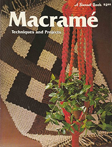 9780376045423: Macrame: Techniques and Projects (A Sunset Book)