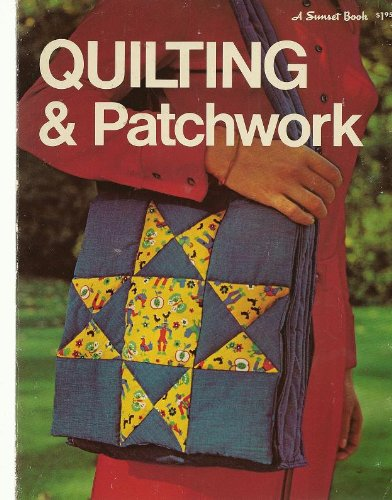 Quilting & Patchwork (A Sunset Book): Editors of Sunset