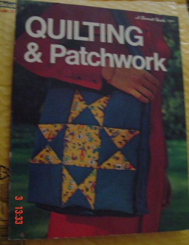 Quilting & Patchwork: Editors of Sunset Books and Sunset Magazine