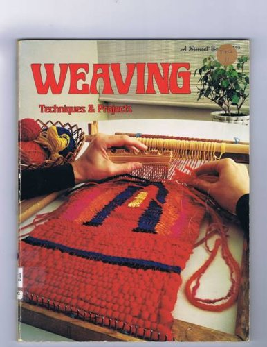 Weaving: Techniques & Projects, (A Sunset Hobby: Editors of Sunset