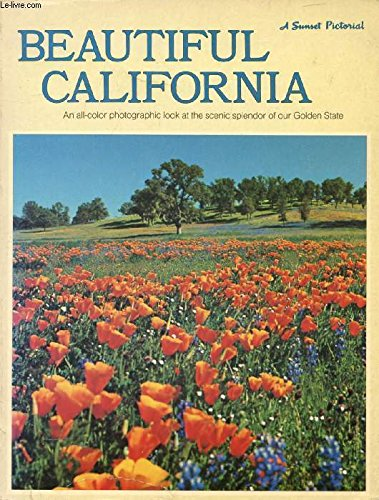 Beautiful California: An all-color photographic look at the scenic splendor of our Golden State (A ...