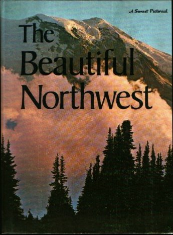 9780376050519: Beautiful Northwest (A Sunset pictorial)