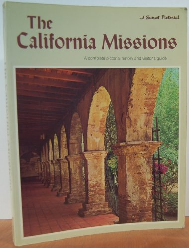 The California missions: A pictorial history (A: The Sunset Editors;