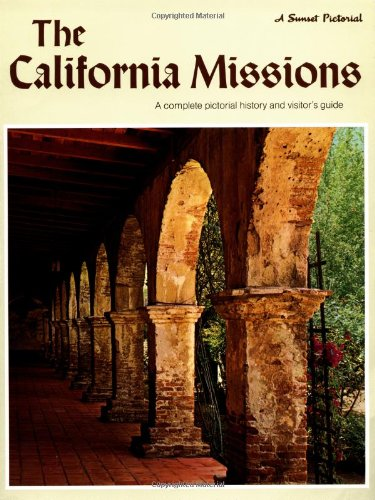 The California Missions: A Complete Pictorial History: Sunset Editors: Krell,