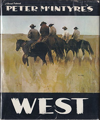 Peter McIntyre's WEST; A Sunset Pictorial: McIntyre, Peter