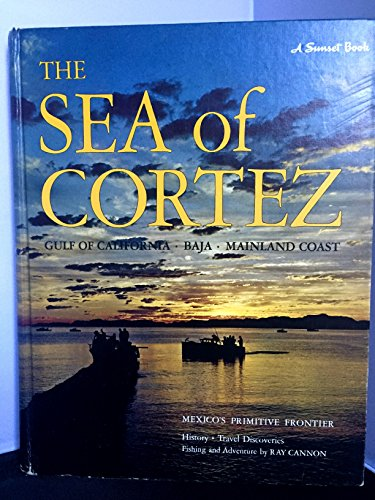 9780376057013: The Sea of Cortez: Mexico's Primitive Frontier (A Sunset Book)