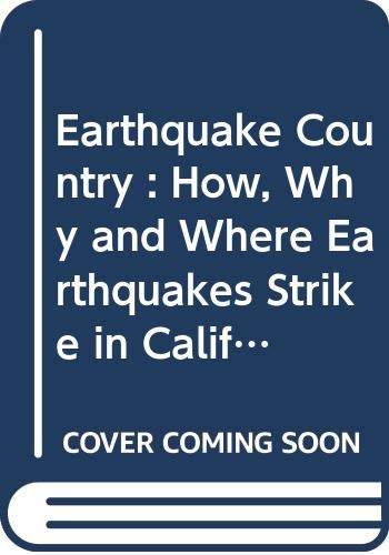 9780376061430: Earthquake Country : How, Why and Where Earthquakes Strike in California
