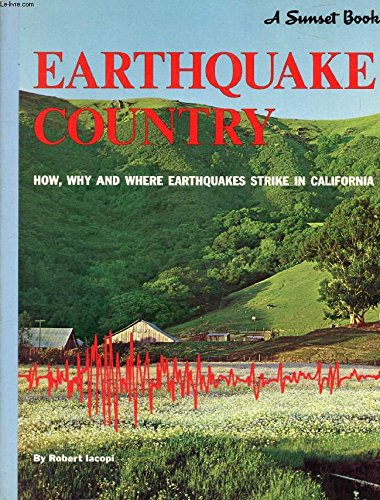 9780376061447: Earthquake Country: How, why and where earthquakes strike in California