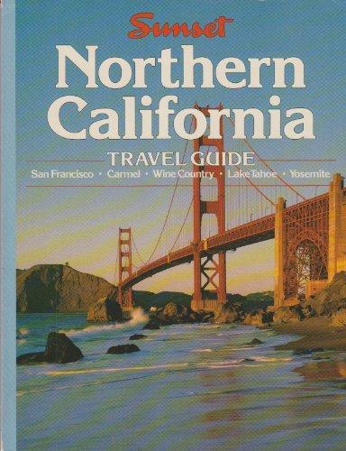 Northern California Travel Guide: San Francisco, Carmel Wine Country, Lake Tahoe, Yosemite: Braasch...