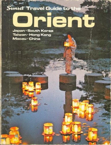 Travel Guide to the Orient (0376066326) by Sunset Editors
