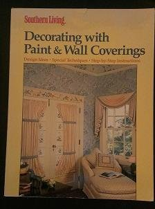 Decorating With Paint and Wall Coverings (Southern Living): Sunset Pub Co