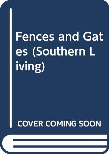 9780376090294: Fences and Gates (Southern Living)