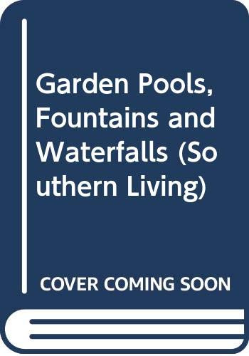 9780376090300: Garden Pools, Fountains and Waterfalls (Southern Living)