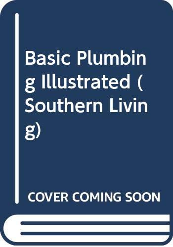 9780376090379: Basic Plumbing Illustrated (Southern Living)