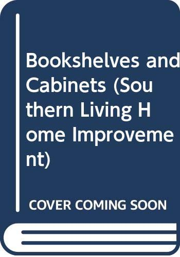 9780376090386: Bookshelves and Cabinets (Southern Living Home Improvement)