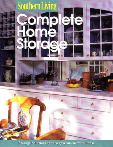 9780376090584: Complete Home Storage (Southern Living (Paperback Sunset))
