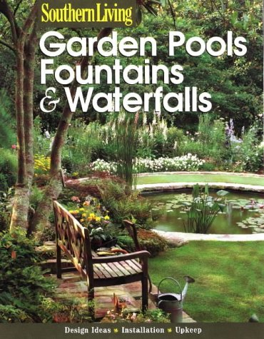 9780376090614: Garden Pools, Fountains And Waterfalls (Southern Living  (Paperback Sunset))