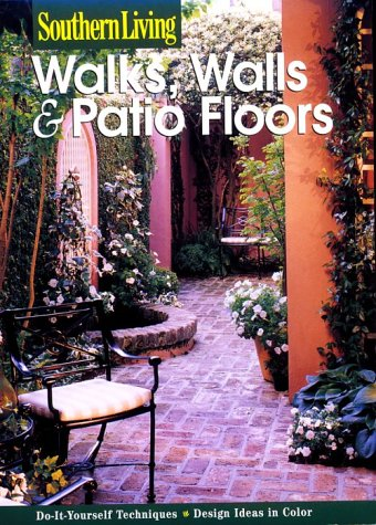 9780376090805: Walks, Walls & Patio Floors (Southern Living)