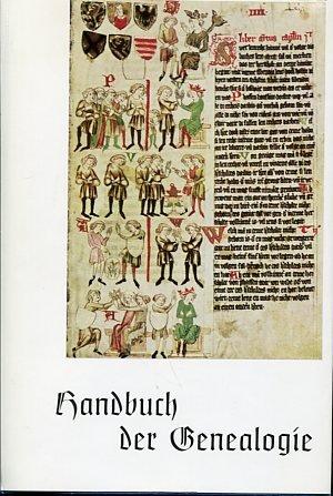 Handbuch der Genealogie Für den Herold, Verein für Heraldik, Genealogie und verwandte ...