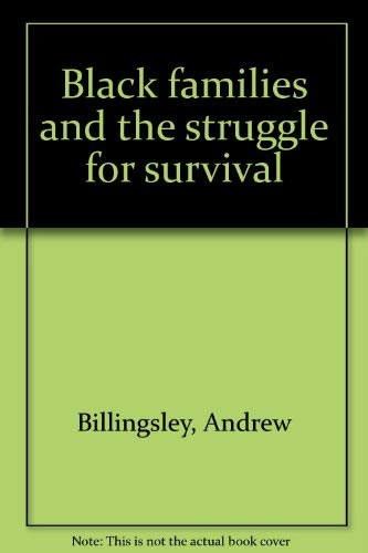 Black families and the struggle for survival: Andrew Billingsley