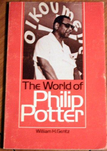 The world of Philip Potter: Gentz, William H.