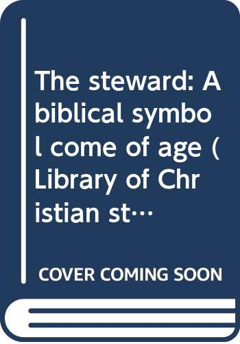 The steward: A biblical symbol come of: Hall, Douglas John