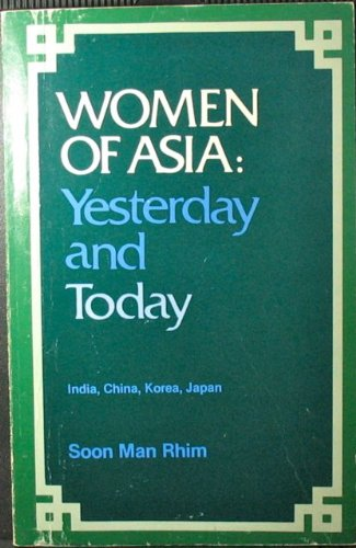 Women of Asia: Yesterday and today (India,: Rhim, Soon Man