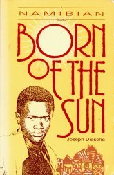 9780377001879: Born of the Sun: A Namibian Novel