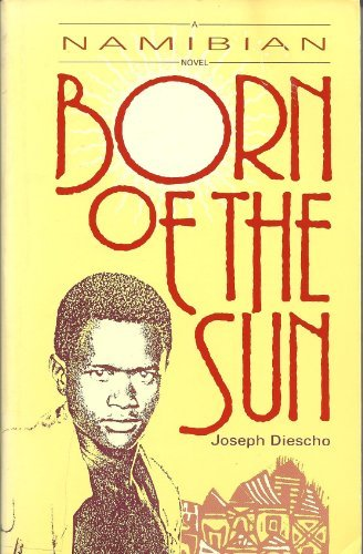 9780377001886: Born of the Sun: A Namibian Novel