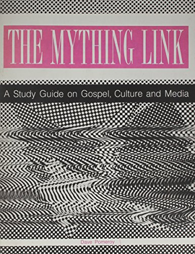 9780377002081: The Mything Link: A Study Guide on Gospel, Culture and Media
