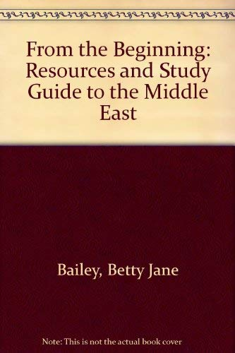 9780377002418: From the Beginning: Resources and Study Guide to the Middle East