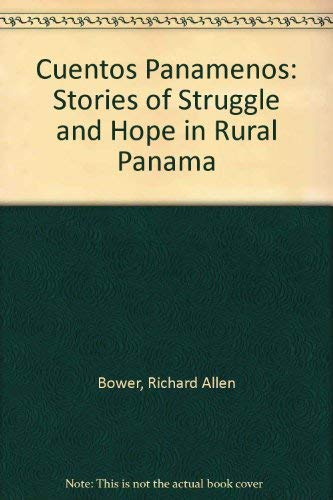 Cuentos Panamenos Stories of Struggle and Hope: Bower, Richard Allen
