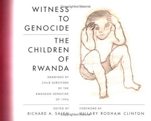 9780377003309: Witness to Genocide: The Children of Rwanda: Drawings by Child Survivors of the Rwandan Genocide of 1994
