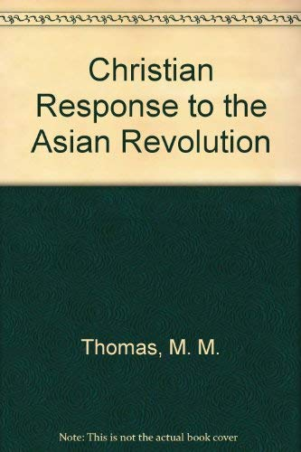 Christian Response to the Asian Revolution (0377827010) by Thomas, M. M.