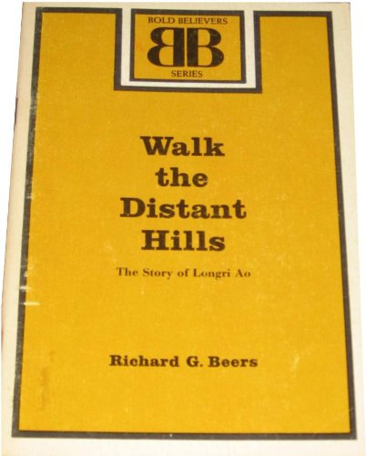 Walk the distant hills;: The story of: Beers, Richard G