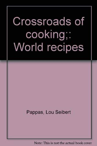 Crossroads of Cooking: World Recipes