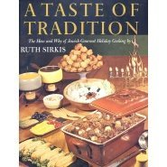 A TASTE OF TRADITION: The How and Why of Jewish Gourmet Holiday Cooking: Sirkis, Ruth