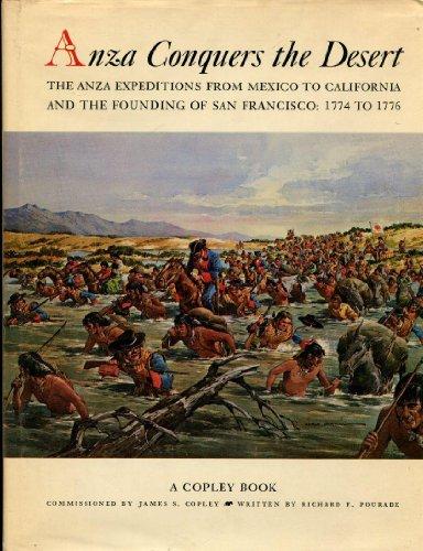Anza Conquers the Desert: Pourade, Richard F.