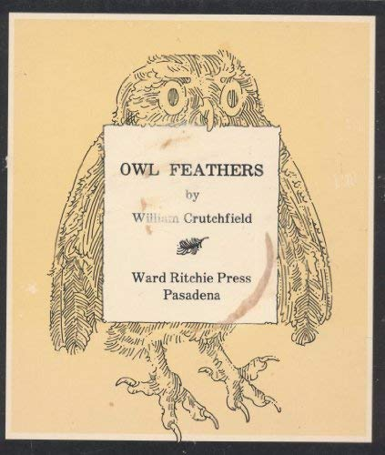 Owl Feathers by William Crutchfield 1975 Hardcover: William Crutchfield
