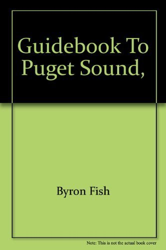 9780378031622: Guidebook to Puget Sound,: The water world that the Indians called Whulge