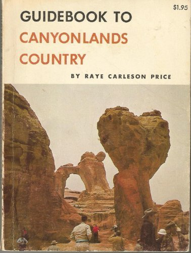 9780378037723: Guidebook to Canyonlands Country