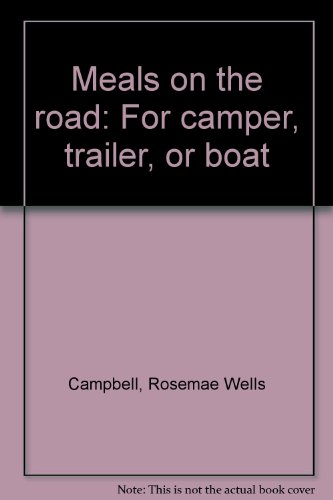 Meals on the Road For Camper, Trailer: Campbell, Rosemae Wells