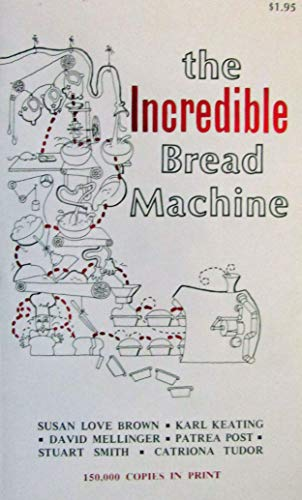 The Incredible Bread Machine: Susan Love Brown,