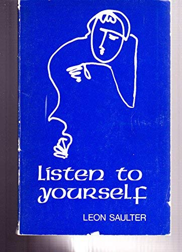 Listen to Yourself [Drawings, Poetry, Aphorisms]: Saulter, Leon