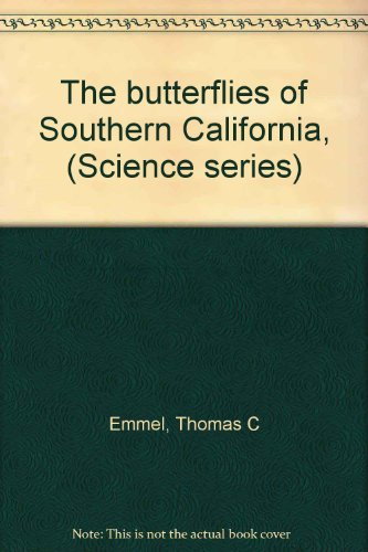 The butterflies of Southern California, (Science series): Emmel, Thomas C