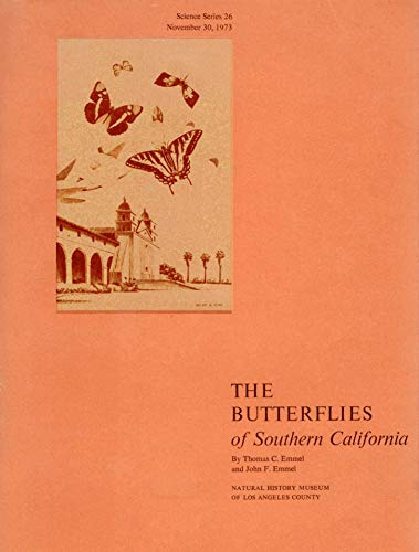 The Butterflies of Southern California, (Natural History Museum of Los Angeles County. Science ...