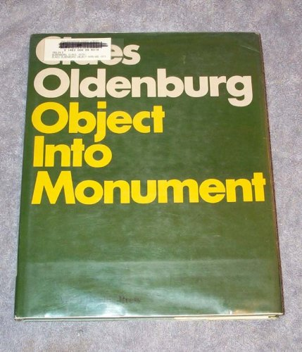 Claes Oldenburg: Object Into Monument