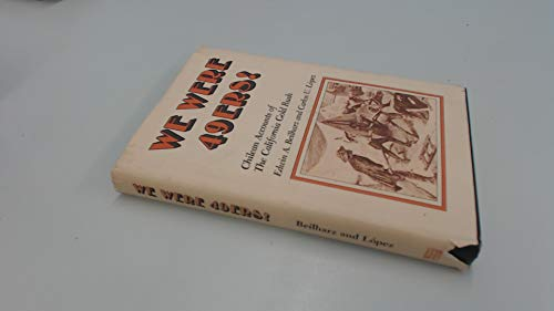 9780378065351: We were 49ers! : Chilean accounts of the California Gold Rush / translated and edited by Edwin A. Beilharz and Carlos U. Lopez