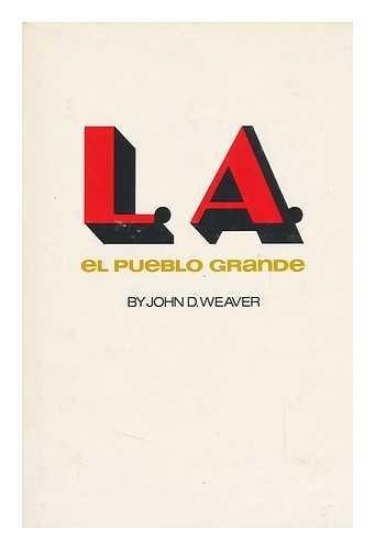El Pueblo Grande : A Nonfiction Book: Weaver, John D.